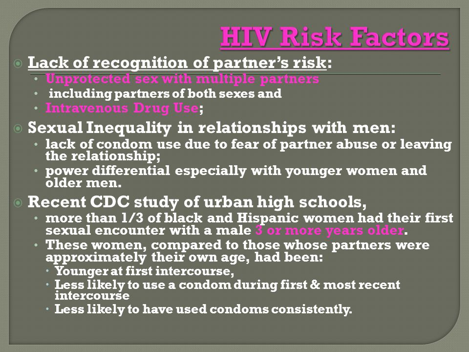 HIV Risk Factors Lack of recognition of partner's risk: