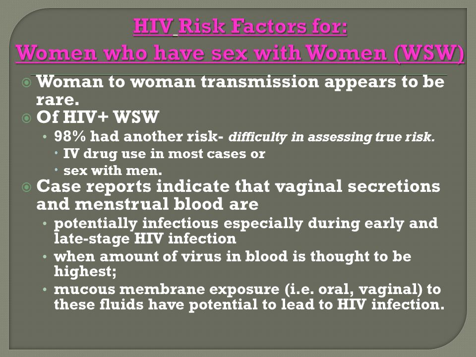HIV Risk Factors for: Women who have sex with Women (WSW)