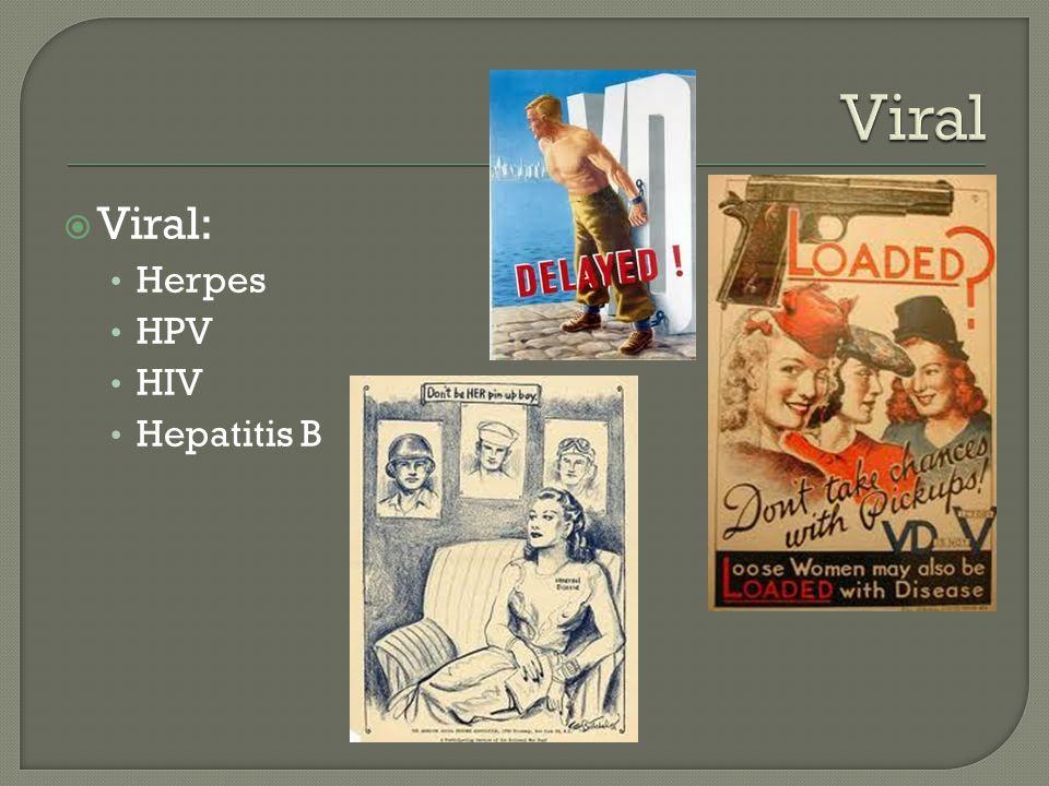 Viral Viral: Herpes HPV HIV Hepatitis B