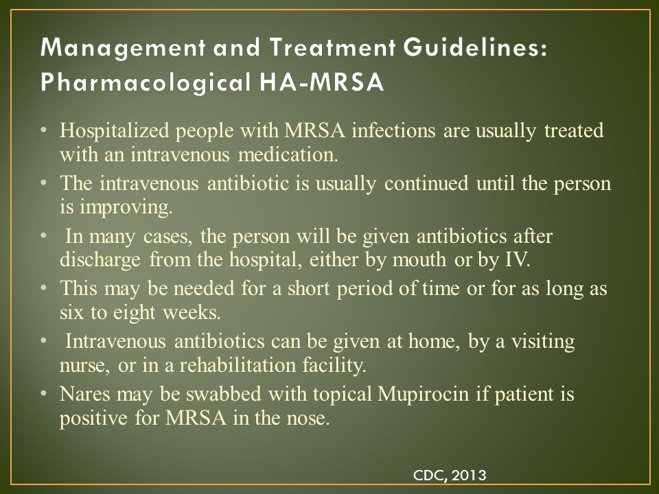 Management and Treatment Guidelines: Pharmacological HA-MRSA