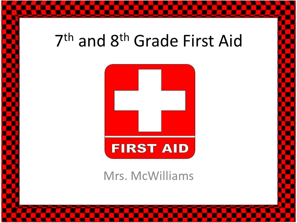 7th and 8th Grade First Aid