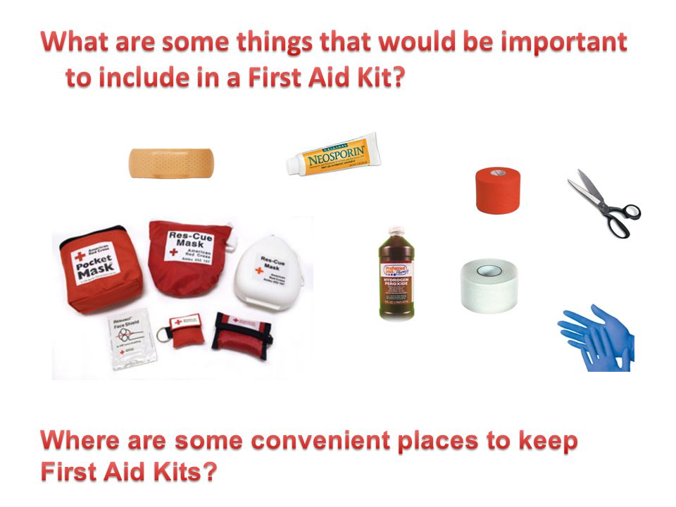 What are some things that would be important to include in a First Aid Kit