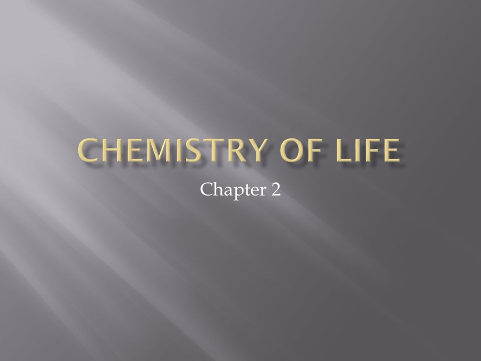 Chemistry of life Chapter 2