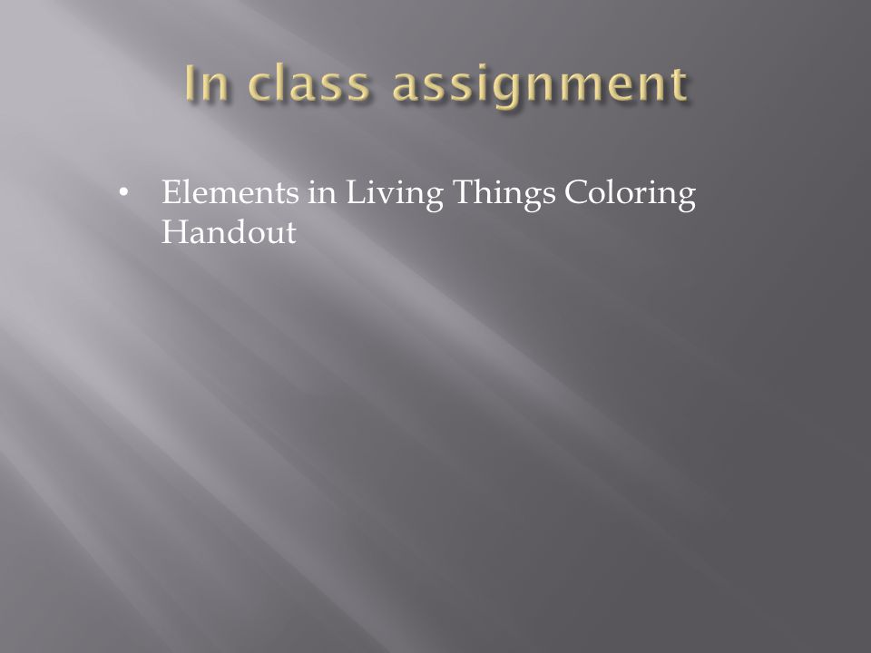 In class assignment Elements in Living Things Coloring Handout