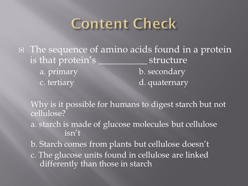 Content Check The sequence of amino acids found in a protein is that protein's __________ structure.