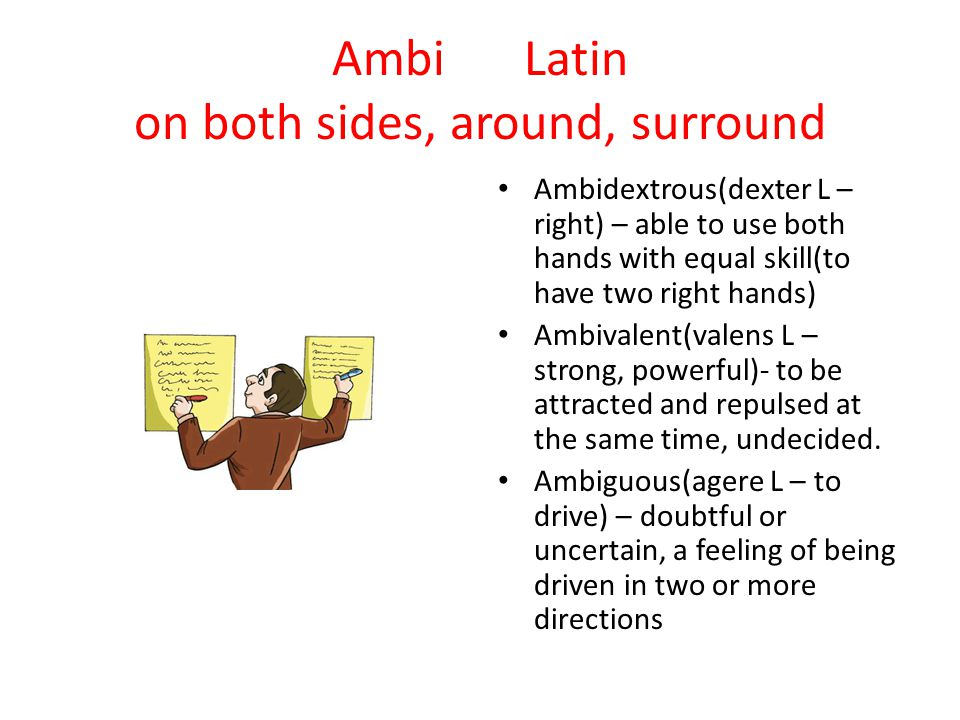 Ambi Latin on both sides, around, surround
