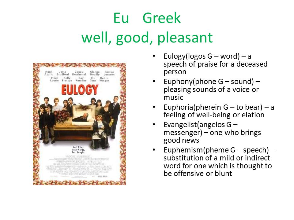 Eu Greek well, good, pleasant