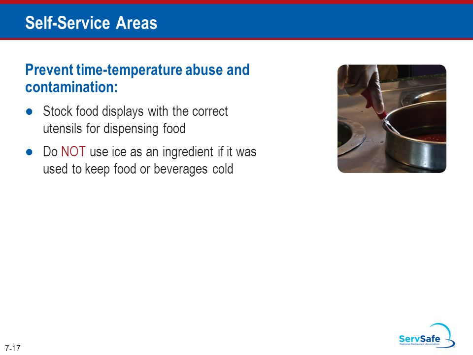 Self-Service Areas Prevent time-temperature abuse and contamination: