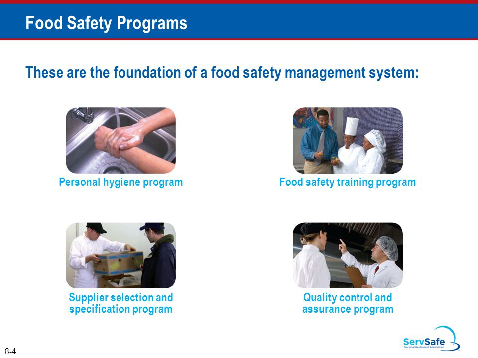 Food Safety Programs These are the foundation of a food safety management system: Personal hygiene program.