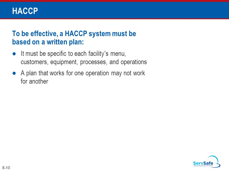 HACCP To be effective, a HACCP system must be based on a written plan: