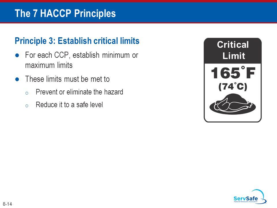 The 7 HACCP Principles Principle 3: Establish critical limits Critical