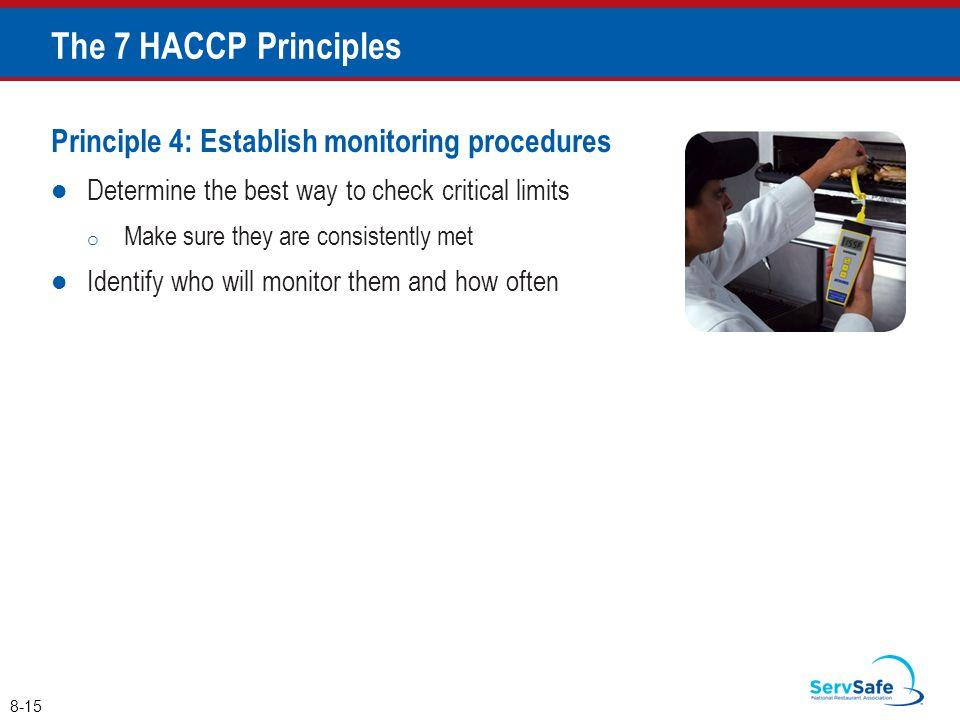 The 7 HACCP Principles Principle 4: Establish monitoring procedures