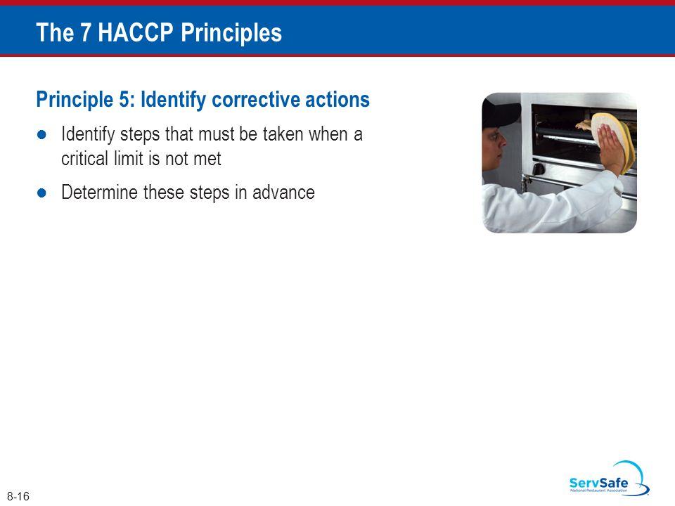 The 7 HACCP Principles Principle 5: Identify corrective actions