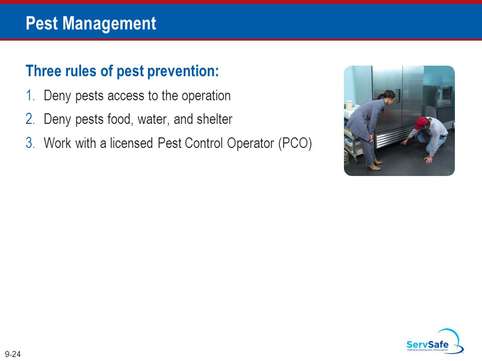 Pest Management Three rules of pest prevention: