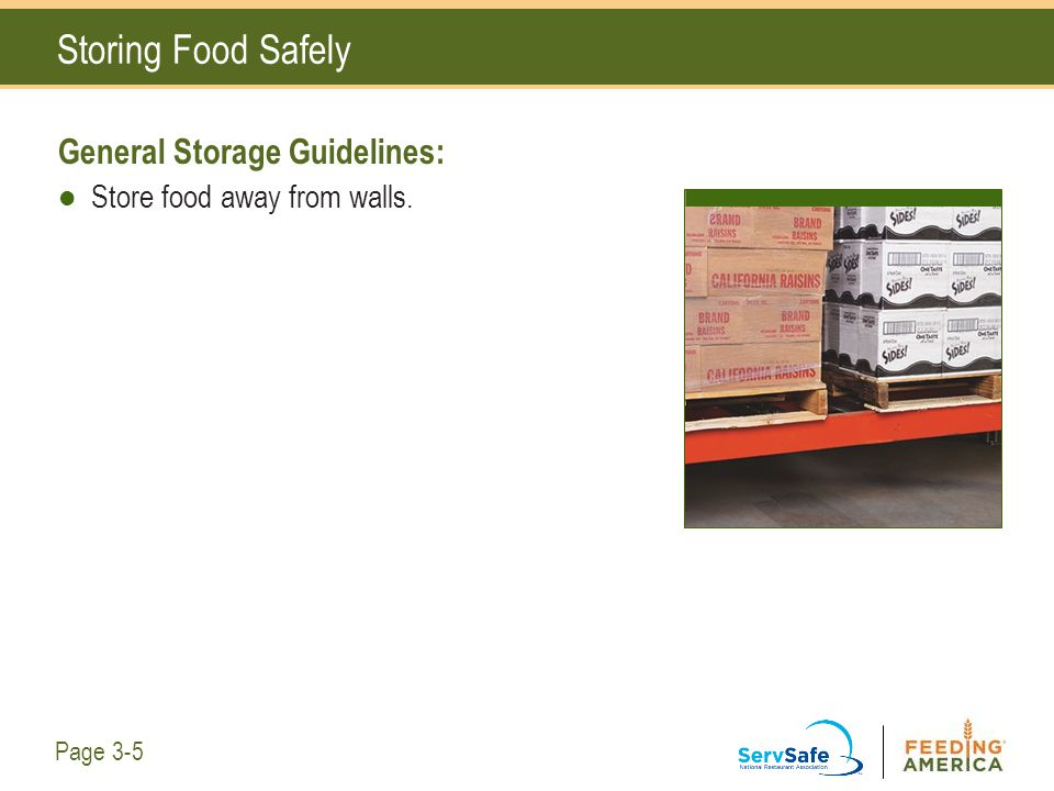 Storing Food Safely General Storage Guidelines: