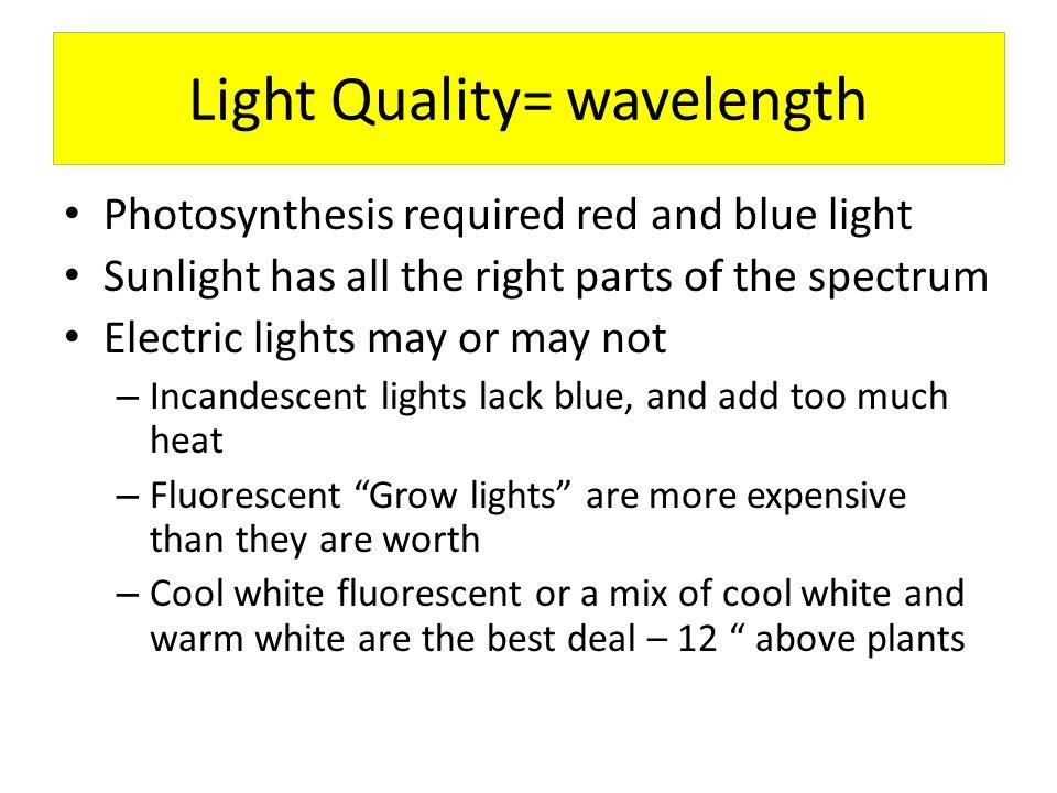 Light Quality= wavelength