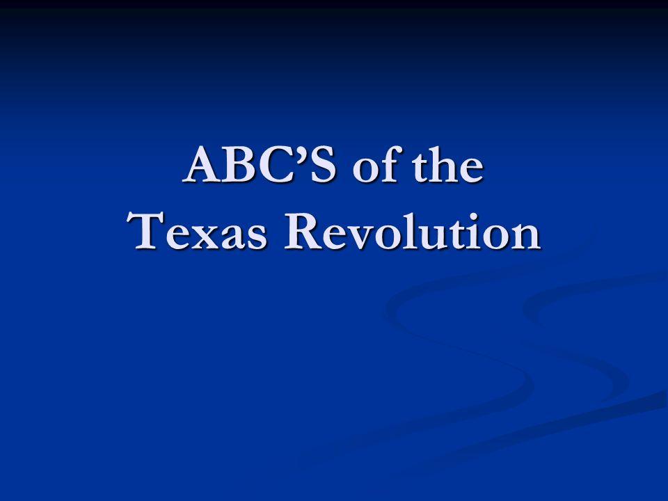 ABC'S of the Texas Revolution