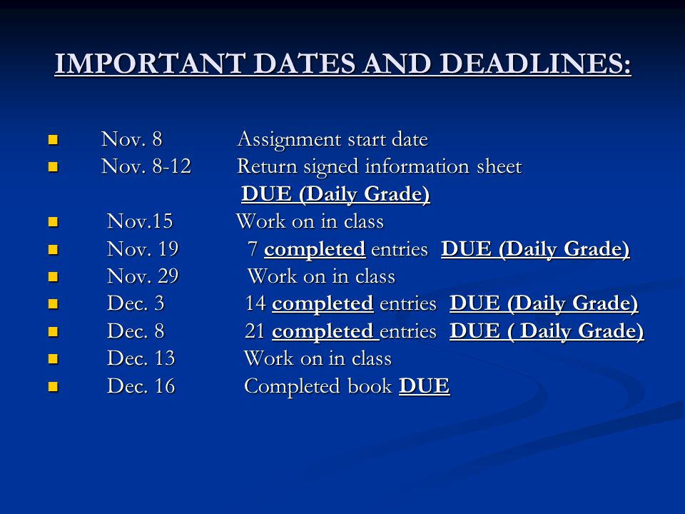 IMPORTANT DATES AND DEADLINES: