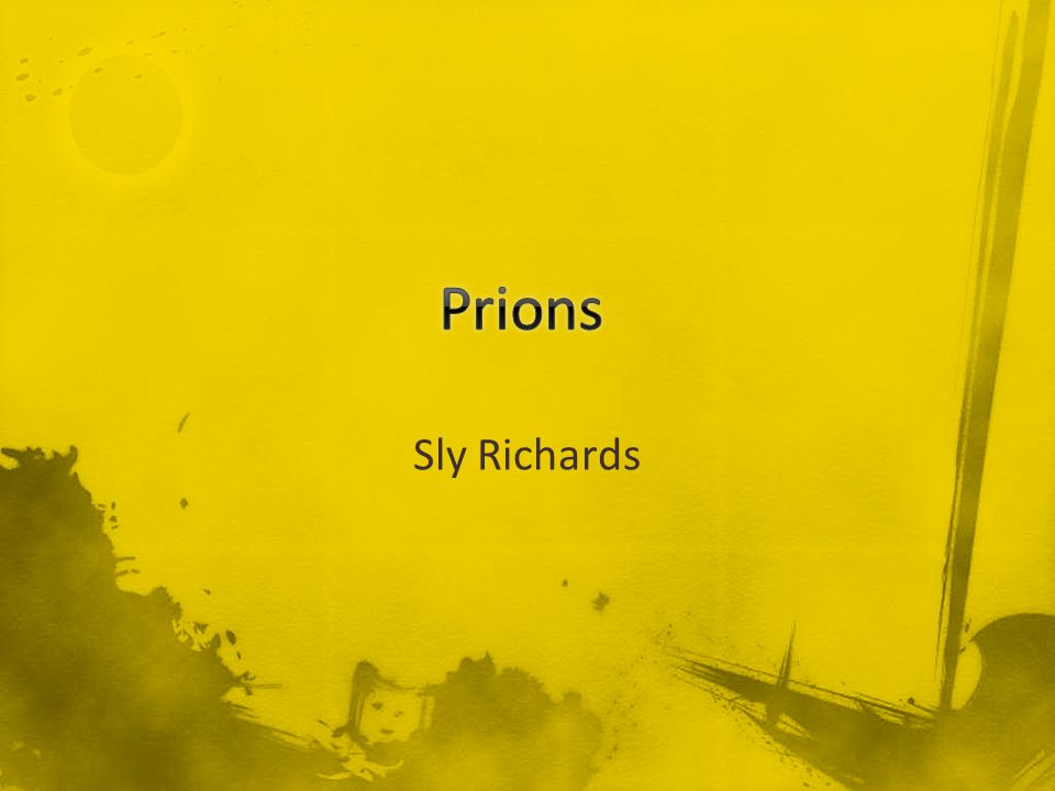 Prions Sly Richards