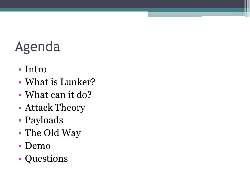 Agenda Intro What is Lunker What can it do Attack Theory Payloads