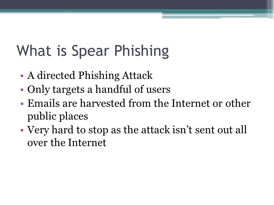 What is Spear Phishing A directed Phishing Attack