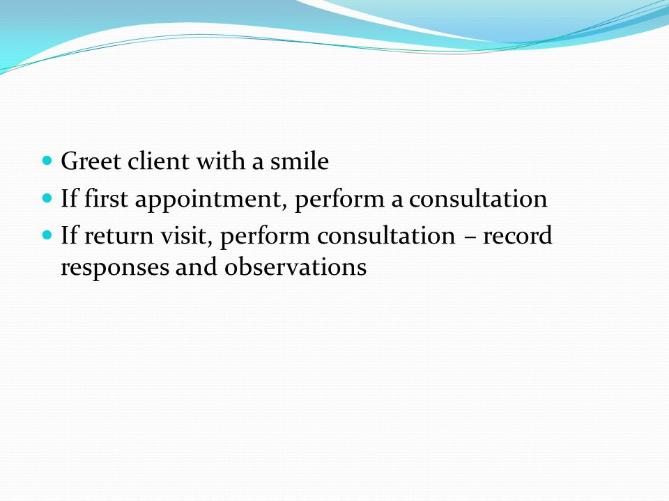 Greet client with a smile