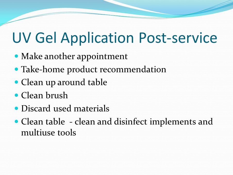 UV Gel Application Post-service
