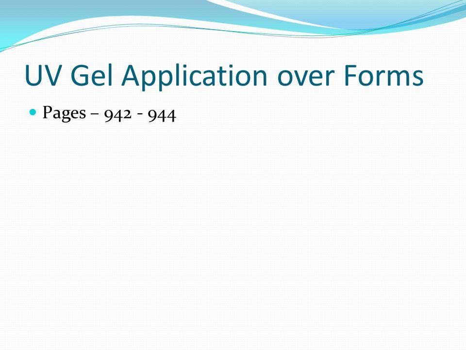 UV Gel Application over Forms