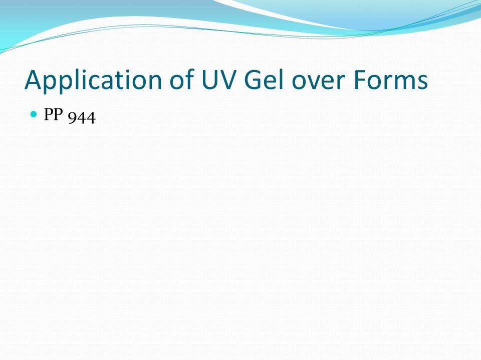 Application of UV Gel over Forms