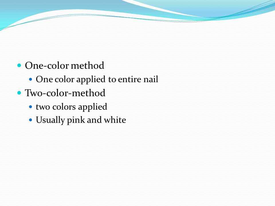 One-color method Two-color-method One color applied to entire nail