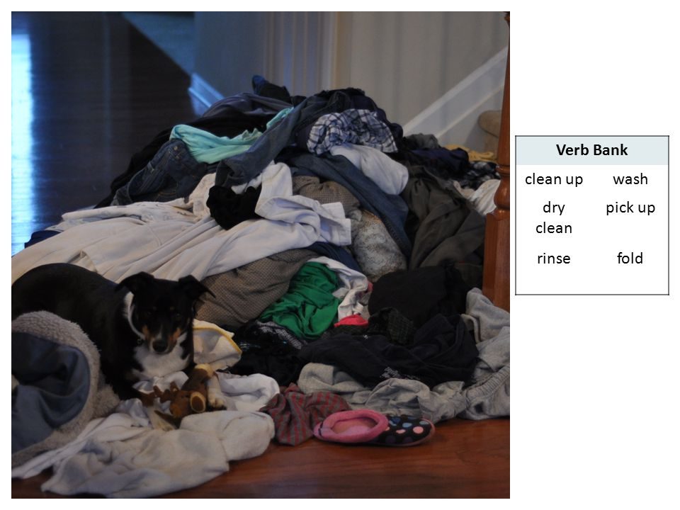 Verb Bank clean up wash dry clean pick up rinse fold ©The English Hub