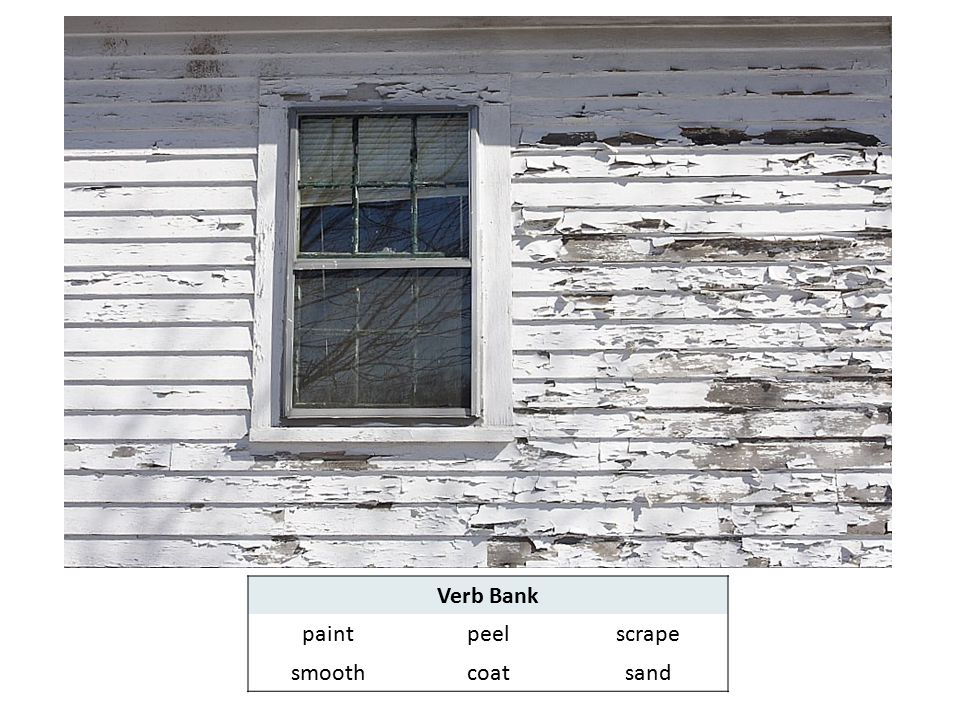 Verb Bank paint peel scrape smooth coat sand ©The English Hub