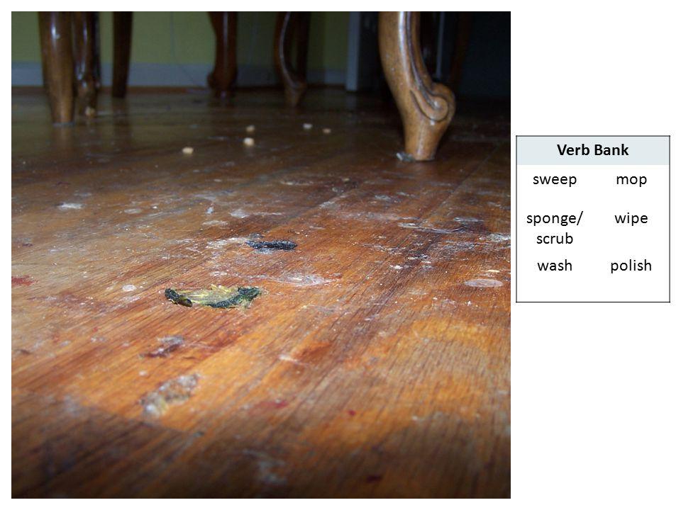 Verb Bank sweep mop sponge/scrub wipe wash polish ©The English Hub