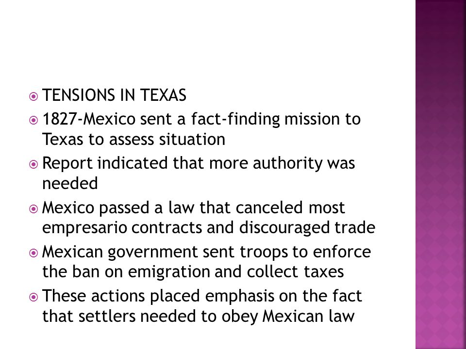 TENSIONS IN TEXAS 1827-Mexico sent a fact-finding mission to Texas to assess situation. Report indicated that more authority was needed.