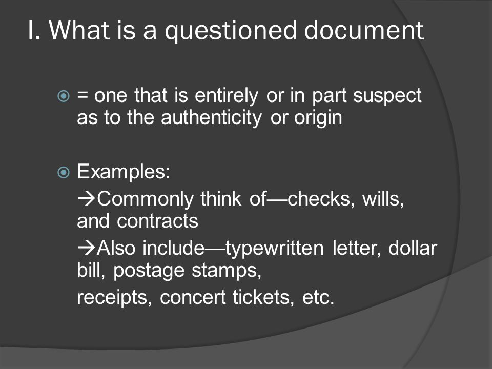 I. What is a questioned document
