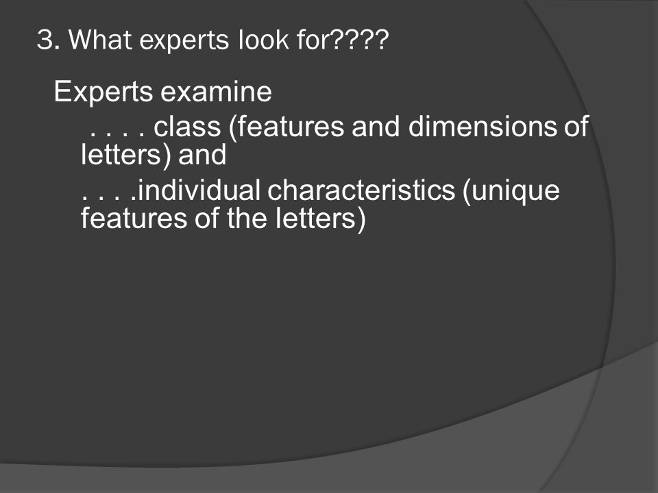 3. What experts look for