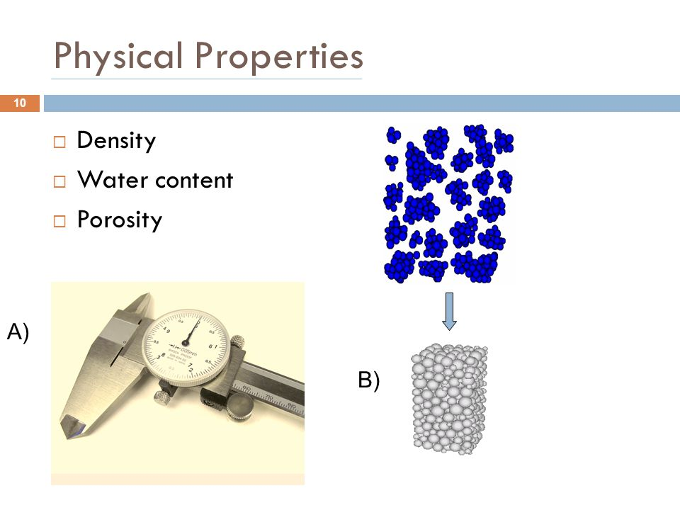 Physical Properties Density Water content Porosity A) B)