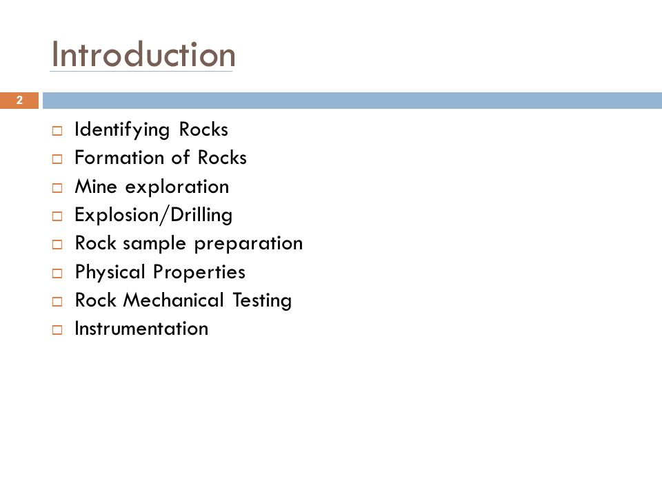 Introduction Identifying Rocks Formation of Rocks Mine exploration