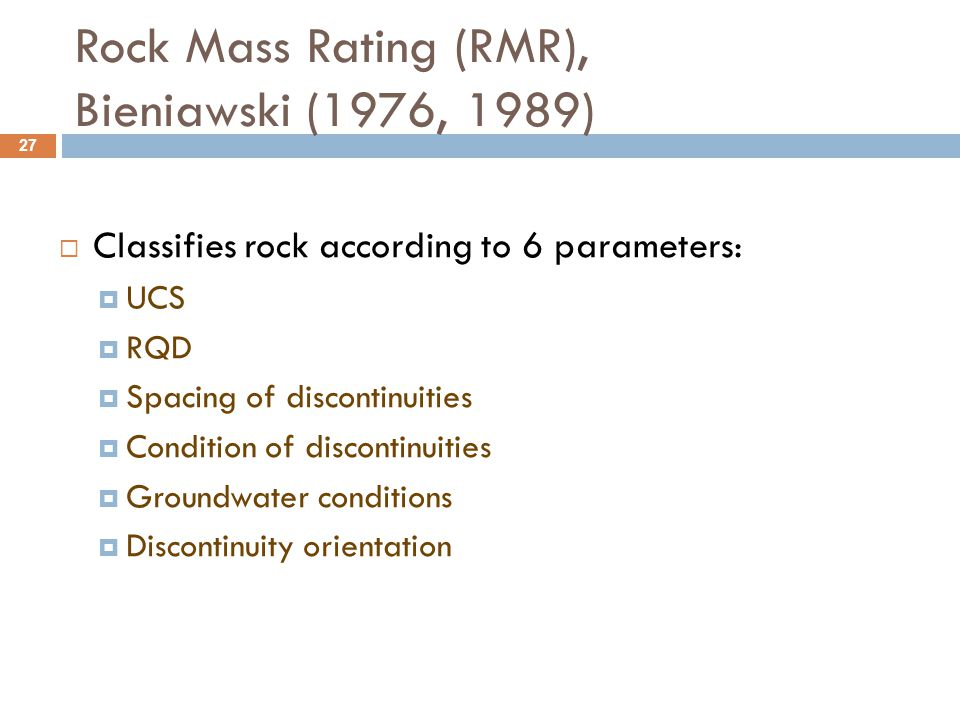 Rock Mass Rating (RMR), Bieniawski (1976, 1989)