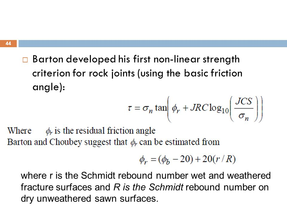 Barton developed his first non-linear strength criterion for rock joints (using the basic friction angle):