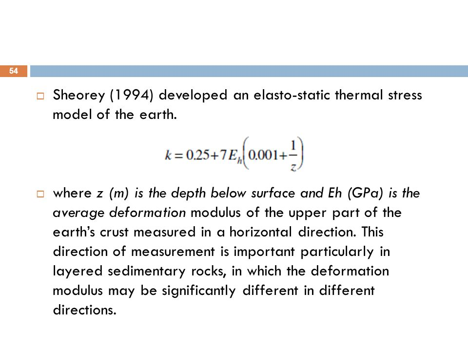 Sheorey (1994) developed an elasto-static thermal stress model of the earth.