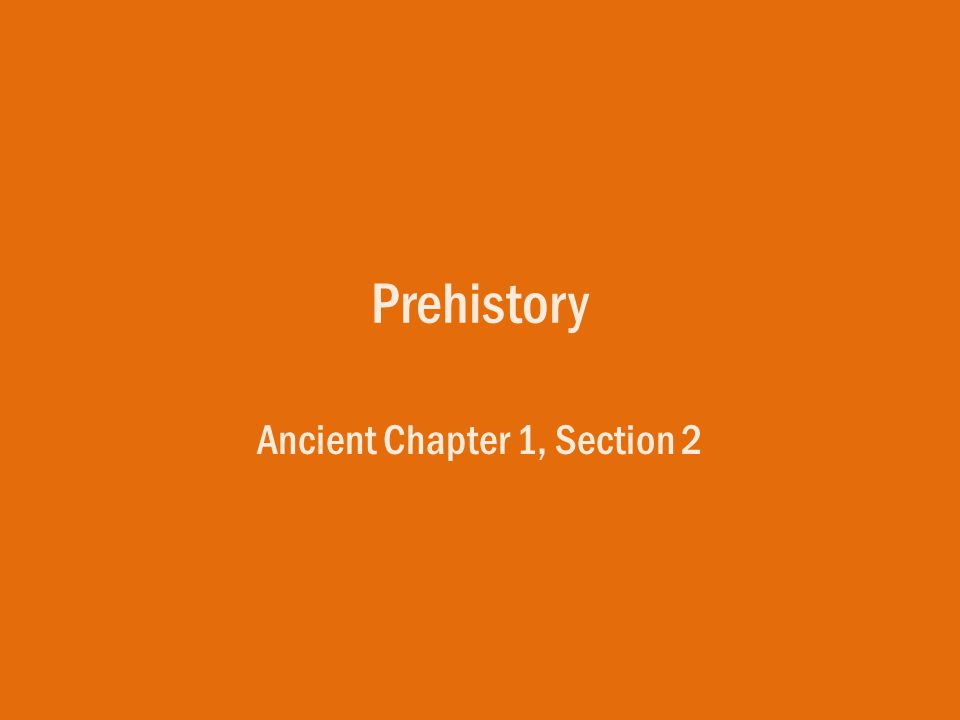 Ancient Chapter 1, Section 2