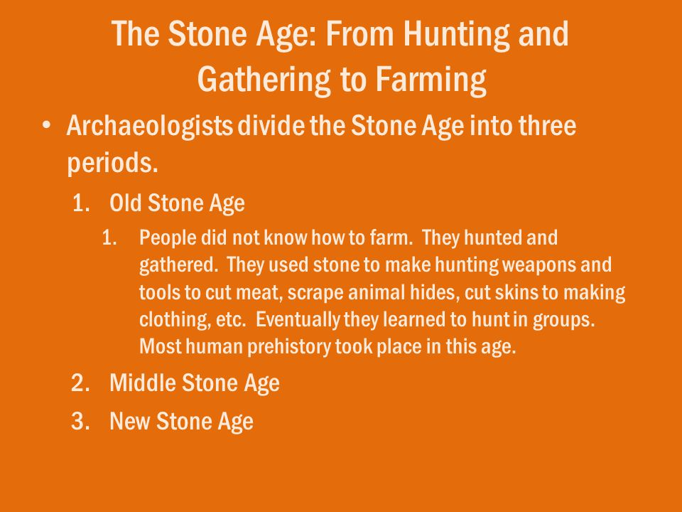 The Stone Age: From Hunting and Gathering to Farming