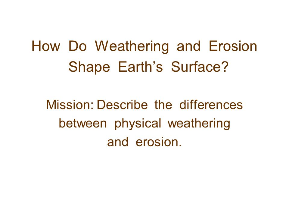 How Do Weathering and Erosion Shape Earth's Surface