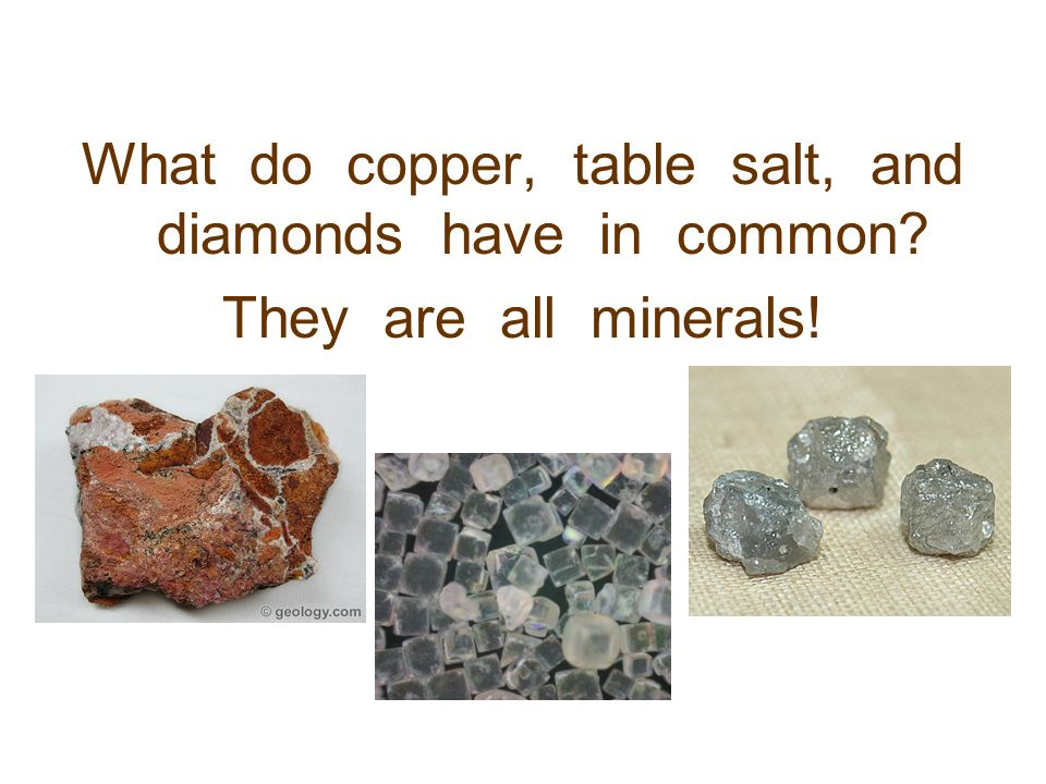 What do copper, table salt, and diamonds have in common