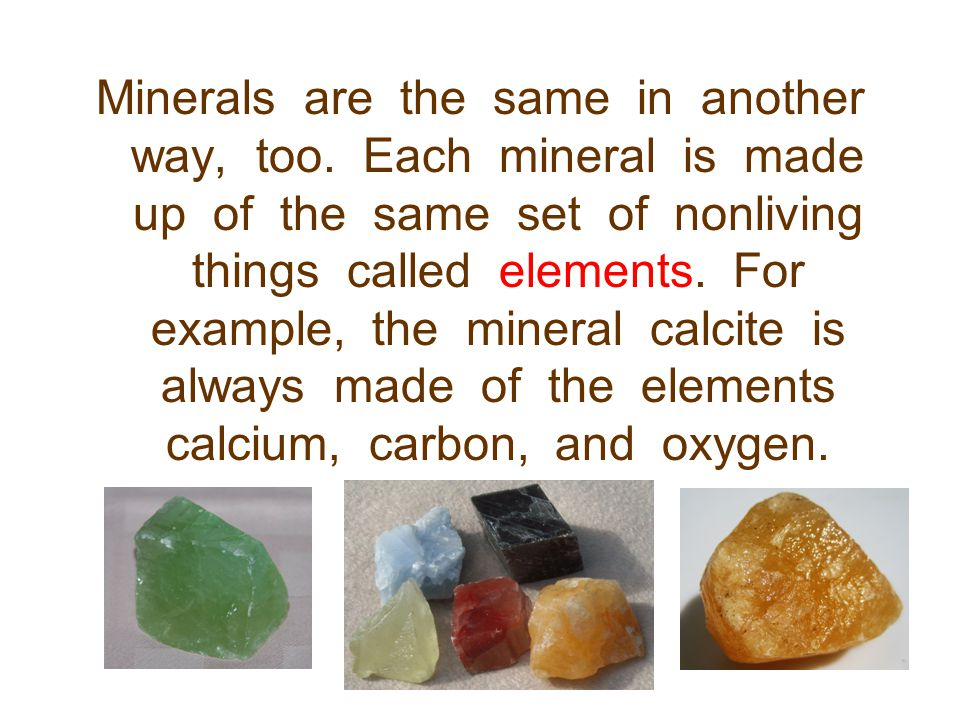 Minerals are the same in another way, too