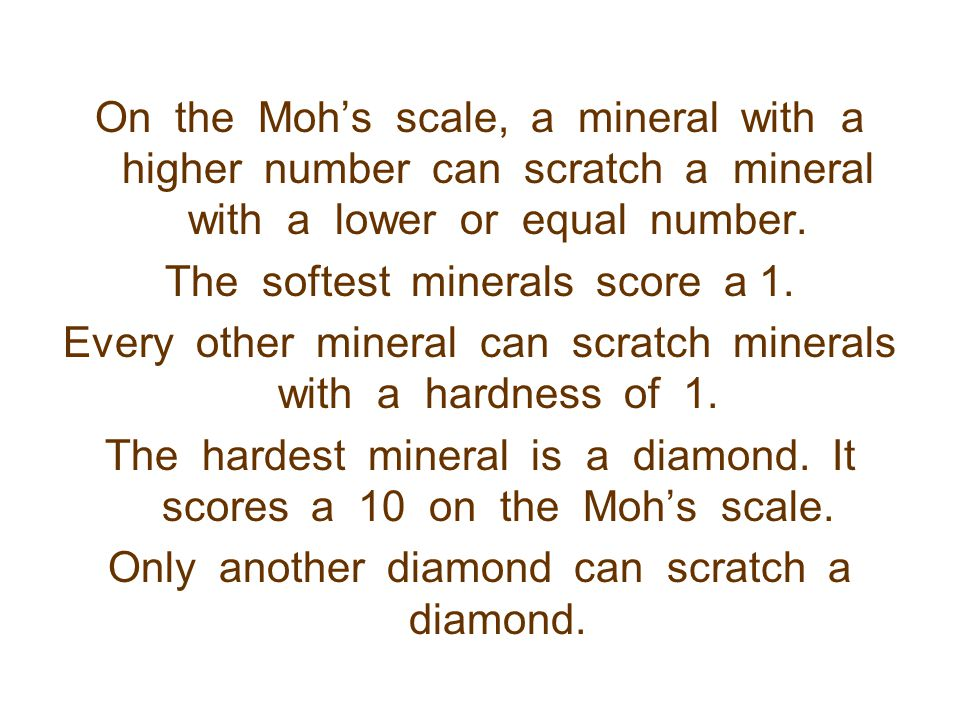 The softest minerals score a 1.