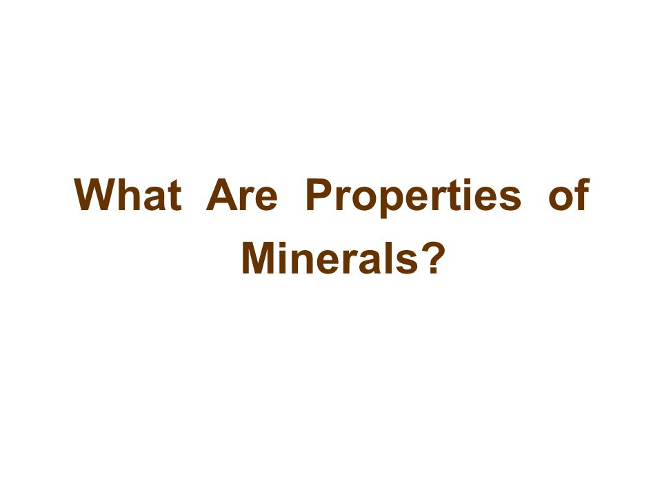 What Are Properties of Minerals