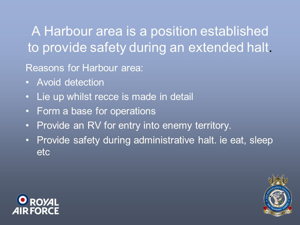 A Harbour area is a position established to provide safety during an extended halt.