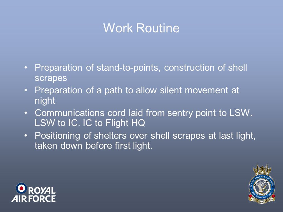 Work Routine Preparation of stand-to-points, construction of shell scrapes. Preparation of a path to allow silent movement at night.